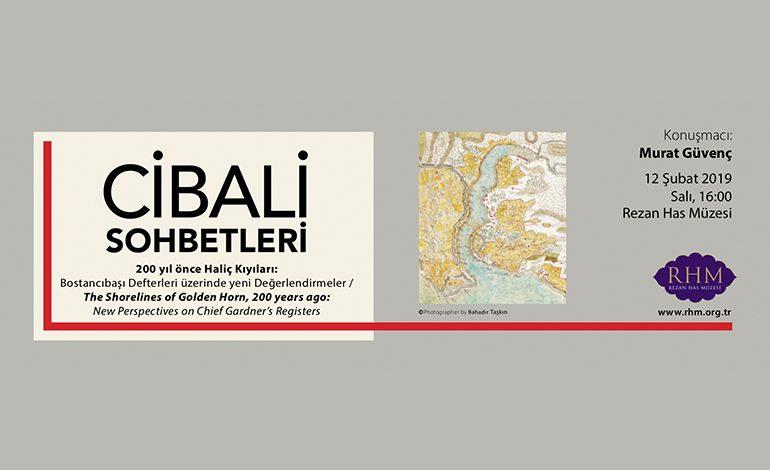 """Cibali Sohbetlerinin Şubat Ayı Konusu: """"200 Yl Önce Haliç Kıyıları"""""""