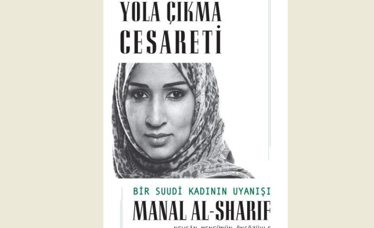 Nevşin Mengü'nün Önsözüyle, Bir Suudi Kadınını Uyanışı: Yola Çıkma Cesareti
