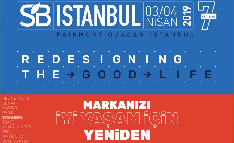 SB'19 Istanbul Konferansı 7. Yılında Markaların Gelecek Stratejileri ve Global Network İçin Toplanıyor