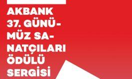 Akbank 37. Günümüz Sanatçıları Ödülü  Sergisi Başlıyor
