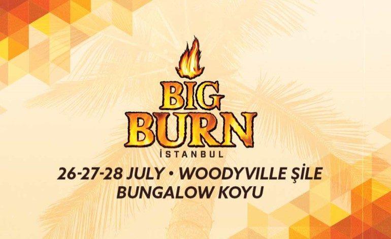 72 Saat Kesintisiz Müzik Deneyimi ile Big Burn İstanbul Festivali 2019'a da damgasını vuracak!