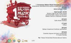 1.Uluslararası Balkan Müzik Festivali başlıyor!