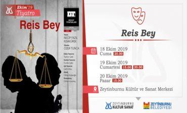 Reis Bey Zeytinburnu Kültür ve Sanat Merkezi'nde Sahne Alıyor