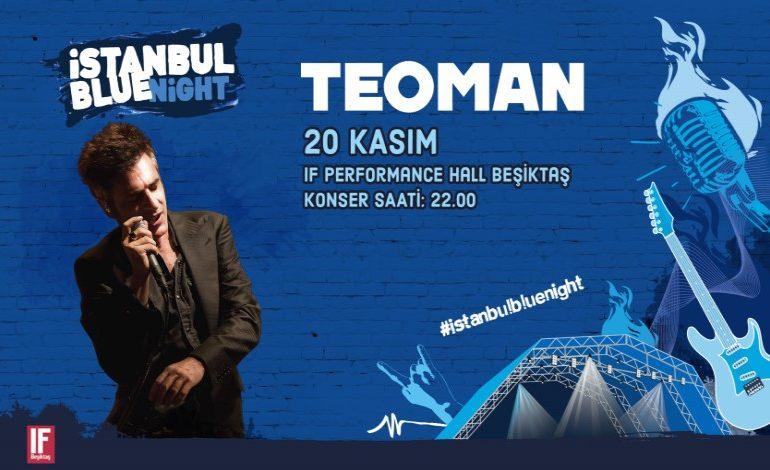 İstanbul Blue Night İle Teoman, 20 Kasım'da Rock Müzikseverlerle Buluşacak!