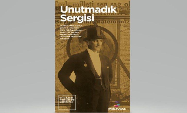 Vadistanbul 'UNUTMADIK Sergisi' ile 10 Kasım 1938'in gazetelerini bir araya getiriyor