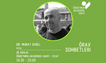 Üniversite ve Ortaöğretimdeki Tarih Anlatımı Arasındaki İlişki: Tarihçi Dr. Murat Dağlı ÖRAV Sohbetleri'nde