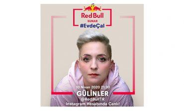 Red Bull Sunar: Evde Çal'ın bugünki konuğu Gülinler olacak