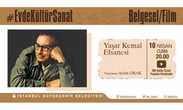 """İBB Kültür Daire Başkanlığı """"Yaşar Kemal Efsanesi"""" Belgeseli ile Evinize Konuk Oluyor"""
