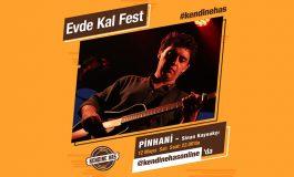 #EvdeKalFest'te sıra Pinhani solisti Sinan Kaynakçı'da