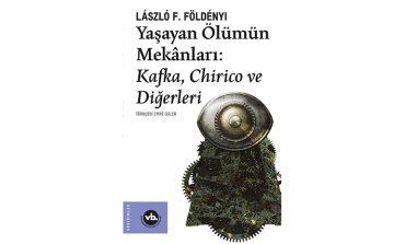 """Türkçesi ilk kez VBKY'de """"Yaşayan Ölümün Mekanları""""yla Kafka ve Chirico'nun ortak noktaları"""