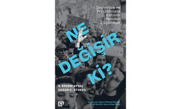 Ne Değişir Ki?: Seçimlere ve Protestolara Katılımı Yeniden Düşünmek