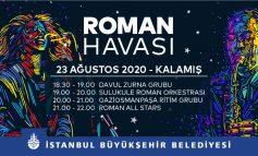 """İstanbul'da """"Roman Havası"""" Esecek"""