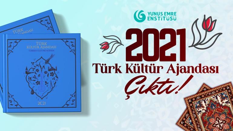 Yunus Emre Enstitüsü – 2021 Türk Kültür Ajandası Hazır