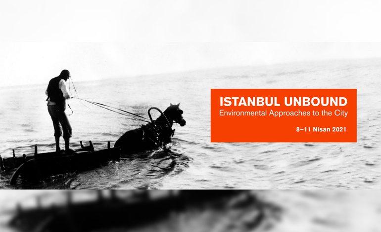 İAE ve Pera Müzesi'nden Uluslararası Konferans: Istanbul Unbound / Bendine Sığmayan İstanbul