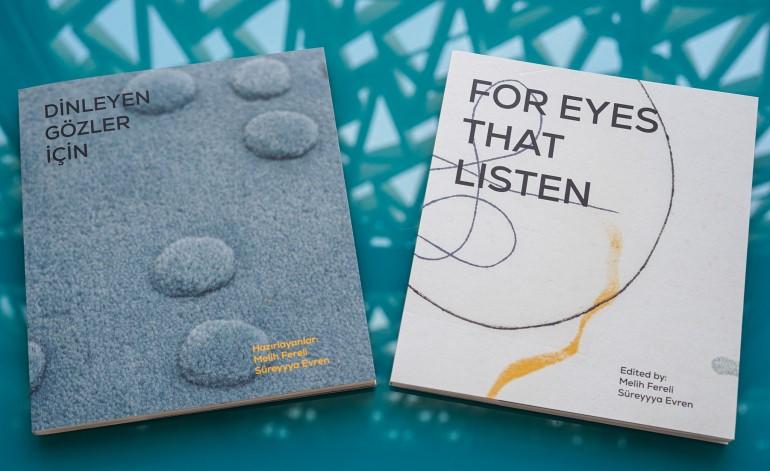 """Arter'de Devam Eden """"Dinleyen Gözler İçin"""" Sergisinin Kitabı Yayımlandı"""
