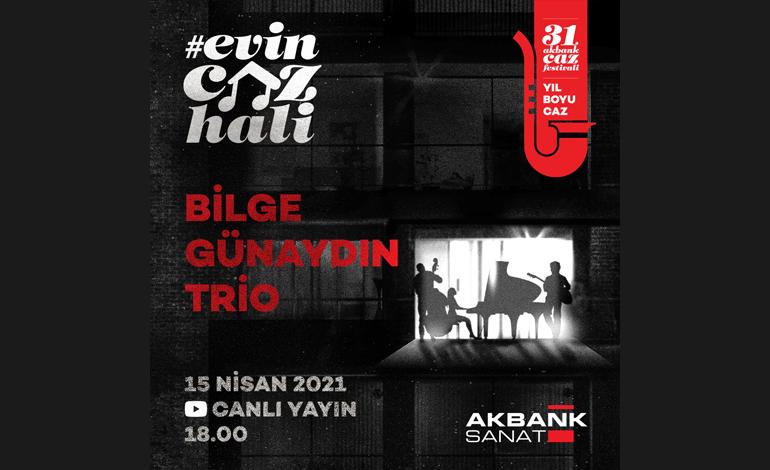 Evin Caz Hali Konserleri Nisan ayında Bilge Günaydın Trio ile Devam Ediyor