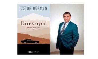 """PROF. DR. ÜSTÜN DÖKMEN """"DİREKSİYON"""" ROMANIYLA OKUYUCULARINI KENDİ HAYATLARININ DİREKSİYONUNA GEÇMEYE DAVET EDİYOR!"""