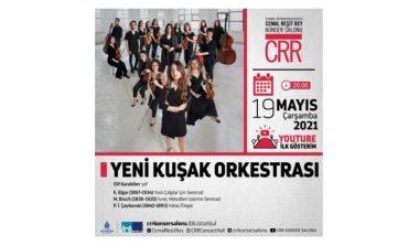 """""""Yeni Kuşak Orkestrası"""" CRR YouTube Kanalı'nda..."""