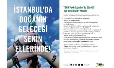 TEMA Vakfı İstanbul'da Bağcılar, Beşiktaş, Çatalca ve Sultanbeyli Gönüllü İlçe Sorumluları Arıyor!
